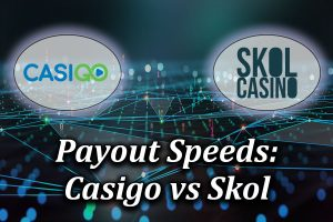 payout speed comparison between skol and casigo casinos