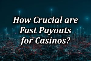 importance of fast payouts at online casinos