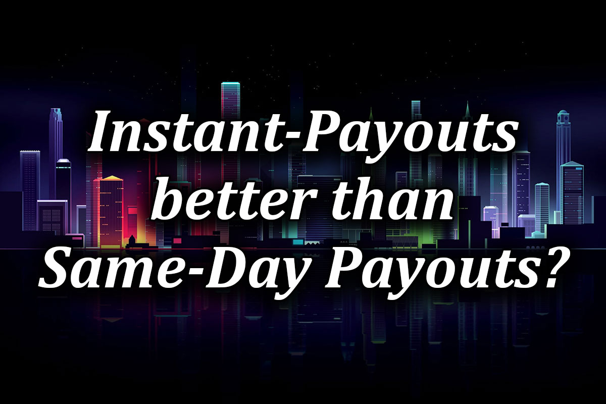 difference between instant payouts and same day payouts